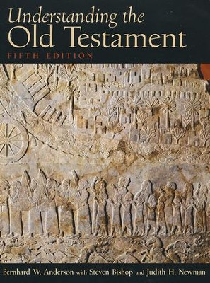 Understanding the Old Testament (5th Edition)   -     By: Bernard Anderson, Steven Bishop, Judith Newman