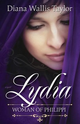Lydia, Woman of Philippi - eBook  -     By: Diana Wallis Taylor