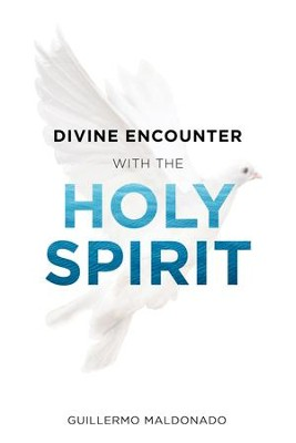 Divine Encounter with the Holy Spirit - eBook  -     By: Guillermo Maldonado