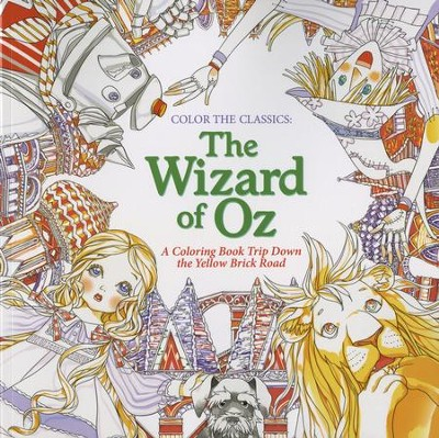 Color the Classics: The Wizard of Oz: A Coloring Book Trip Down the Yellow-Brick Road  -     By: Jae-Eun Lee