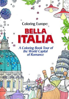 Coloring Europe: Bella Italia: A Coloring Book Tour of the World Capital of Romance  -     By: Il-Sun Lee