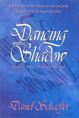 Dancing With a Shadow   -     By: Daniel Schaeffer