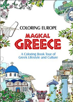 Coloring Europe: Magical Greece: A Coloring Book Tour of Greek Lifestyle and Culture  -     By: Il-Sun Lee
