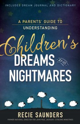 A Parents' Guide to Understanding Children's Dreams and Nightmares - eBook  -     By: Recie Saunders, Diane Jackson