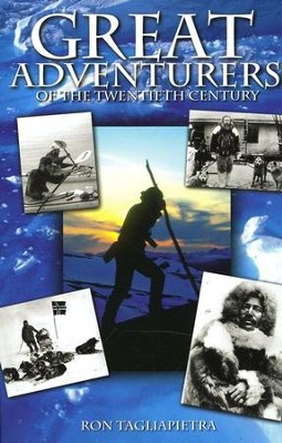Great Adventurers of the Twentieth Century   -     By: Ron Tagliapietra