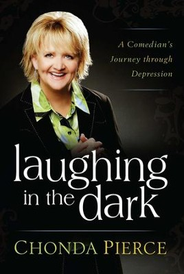 Laughing in the Dark: A Comedian's Journey through Depression - eBook  -     By: Chonda Pierce