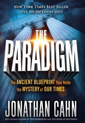 The Paradigm: The Ancient Blueprint That Holds the Mystery of Our Times - eBook  -     By: Jonathan Cahn