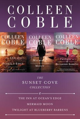 The Sunset Cove Collection: The Inn at Ocean's Edge, Mermaid Moon, Twilight at Blueberry Barrens / Digital original - eBook  -     By: Colleen Coble