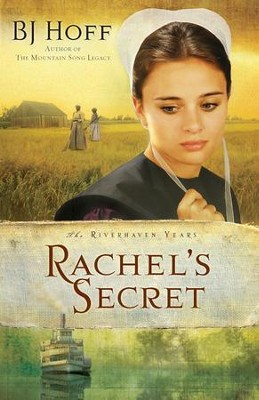 Rachel's Secret, Riverhaven Years Series #1   -     By: B.J. Hoff