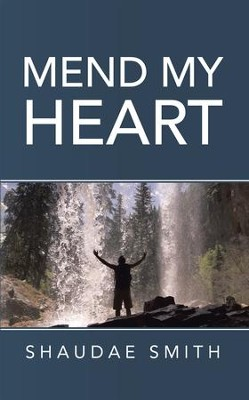 Mend My Heart - eBook  -     By: Shaudae Smith