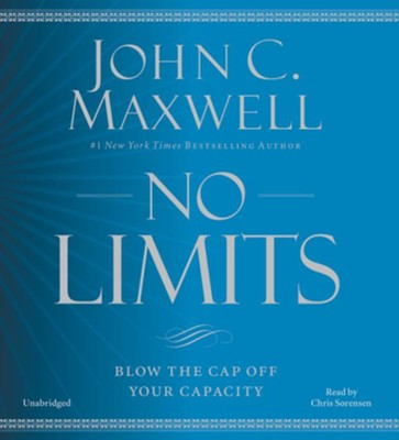 No Limits: Blow The Cap Off Your Capacity, Audio CD  -     By: John C. Maxwell
