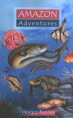 Amazon Adventures   -     By: Horace Banner