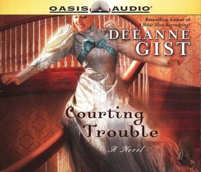 Courting Trouble Audibook on CD  -     By: Deeanne Gist