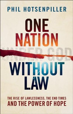 One Nation without Law: The Rise of Lawlessness, the End Times and the Power of Hope - eBook  -     By: Phil Hotsenpiller