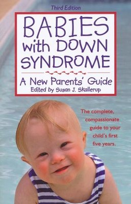 Babies with Down Syndrome : A New Parents' Guide, Third Edition  -     By: Susan J. Skallerup