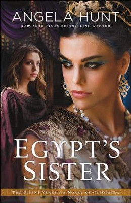 Egypt's Sister (The Silent Years Book #1): A Novel of Cleopatra - eBook  -     By: Angela Hunt