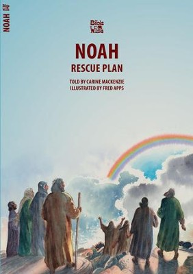 Bible Wise, Noah: The Rescue Plan   -     By: Carine MacKenzie     Illustrated By: Fred Apps