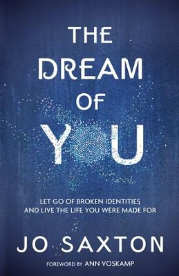 The dream of you let go of broken identities and live the life you the dream of you let go of broken identities and live the life you were fandeluxe Images