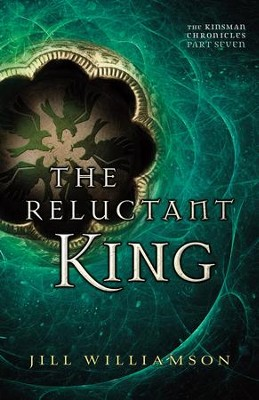 The Reluctant King (The Kinsman Chronicles): Part 7 - eBook  -     By: Jill Williamson