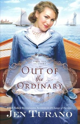 Out of the Ordinary (Apart From the Crowd Book #2) - eBook  -     By: Jen Turano