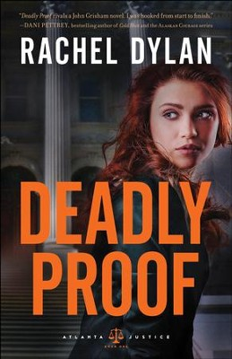Deadly Proof (Atlanta Justice Book #1) - eBook  -     By: Rachel Dylan