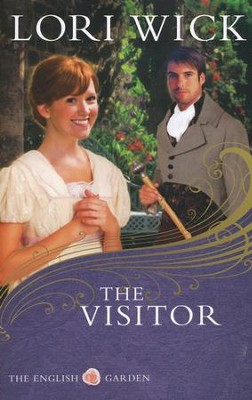 The Visitor, English Garden Series #3 New Cover  -     By: Lori Wick