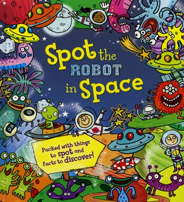 Spot the Robot in Space  -     By: Alexandra Koken