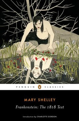 Frankenstein: The 1818 Text - eBook  -     By: Mary Shelley, Charlotte Gordon