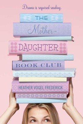 The Mother-Daughter Book Club - eBook  -     By: Heather Vogel Frederick
