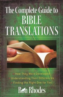 The Complete Guide to Bible Translations  -     By: Ron Rhodes