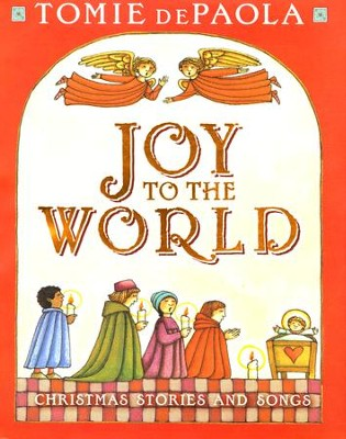 Joy to the World: Christmas Stories and Songs   -     By: Tomie DePaola