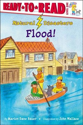Flood!  -     By: Marion Dane Bauer     Illustrated By: John Wallace
