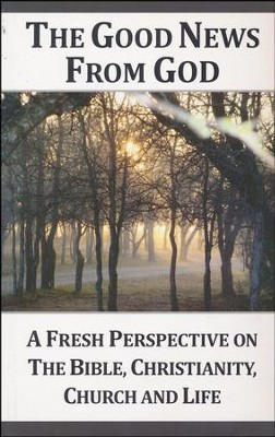 The Good News from God (G): A Fresh Perspective on the Bible, Christianity, Church and Life  -     By: Dennis Ensor