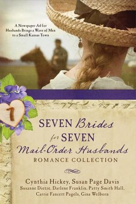 Seven Brides for Seven Mail-Order Husbands Romance Collection: A Newspaper Ad for Husbands Brings a Wave of Men to a Small Kansas Town - eBook  -     By: Cynthia Hickey, Susan Davis, Darlene Franklin, Carrie Fancett Pagels