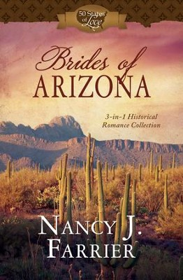 Brides of Arizona: 3-in-1 Historical Romance Collection - eBook  -     By: Nancy Farrier