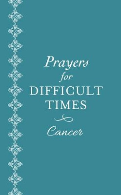 Prayers for Difficult Times: Cancer: When You Don't Know What to Pray - eBook  -     By: Ellyn Sanna