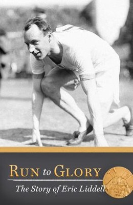 Run to Glory: The Story of Eric Liddell - eBook  -     By: Ellen Caughey