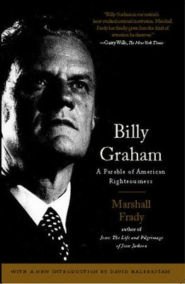 Billy Graham: A Parable of American Righteousness - eBook  -     By: Marshall Frady