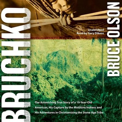 Bruchko - unabridged audiobook on MP3-CD  -     Narrated By: Gary Dikeos     By: Bruce Olson