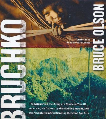 Bruchko - unabridged audiobook on CD  -     Narrated By: Gary Dikeos     By: Bruce Olson