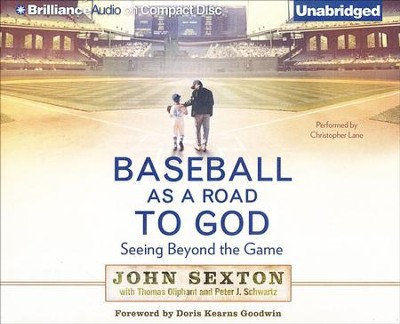 Baseball as a Road to God: Seeing Beyond the Game - unabridged audiobook on CD  -     Narrated By: Christopher Lane     By: John Sexton, Thomas Oliphant, Peter J. Schartz