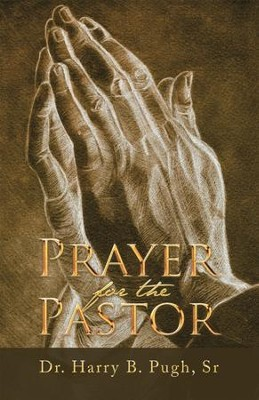 Prayer for the Pastor - eBook  -     By: Dr. Harry B. Pugh Sr.