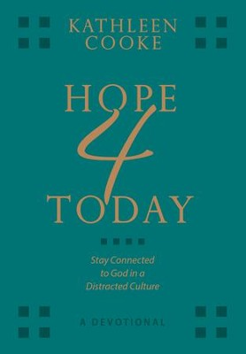 Hope 4 Today - a Devotional: Staying Connected to God in a Distracted Culture - ebook  -     By: Kathleen Cooke