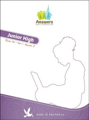 Answers Bible Curriculum Year 1 Quarter 3 Junior High Teacher Kit Year   -