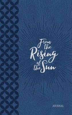 From the Rising of the Sun: Devotions of Praise and Thanksgiving: A Morning & Evening Devotional - eBook  -