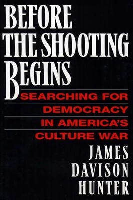 Before the Shooting Begins - eBook  -     By: James Davison Hunter