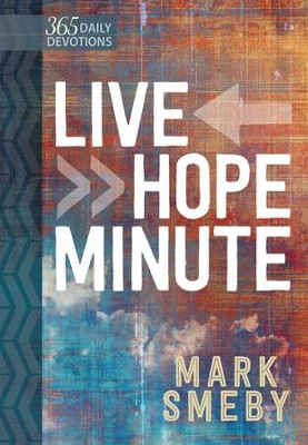 Live Hope Minute - eBook  -     By: Mark Smeby
