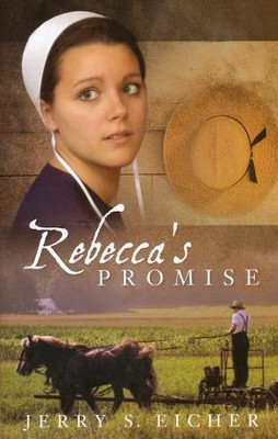 Rebecca's Promise #1   -     By: Jerry S. Eicher
