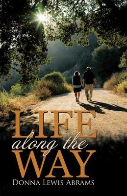 Life Along the Way - eBook  -     By: Donna Lewis Abrams