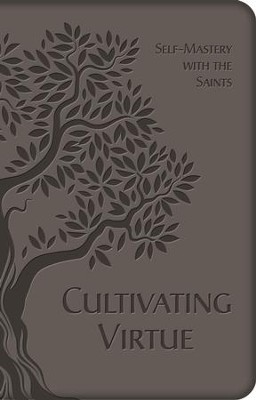 Cultivating Virtue: Self-Mastery with the Saints - eBook  -